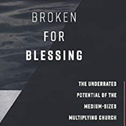 Broken for Blessing: a Book for Ordinary People in Ordinary Churches image