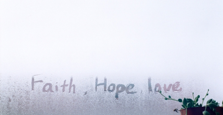 Lesson of the year faith hope and love blog think - Faith love hope pictures ...